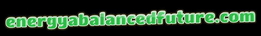 energyabalancedfuture.com